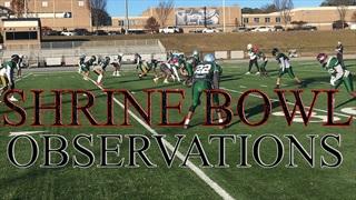 OBSERVATIONS: Shrine Bowl Practice Notes